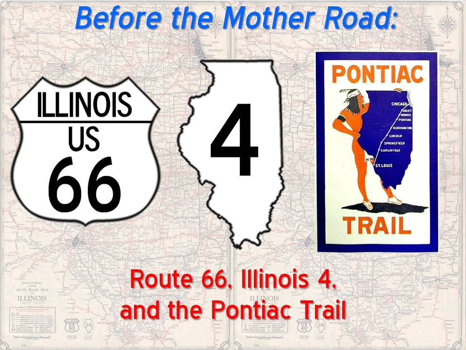 The signs for US 66, Illinois 4, and the Pontiac Trail